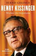 Cover-Bild zu Greiner, Bernd: Henry Kissinger