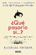 Cover-Bild zu Munroe, Randall: ¿Qué pasaría si?? / What If?: Serious Scientific Answers to Absurd Hypothetical Questions