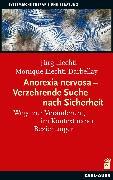 Cover-Bild zu Liechti-Darbellay, Monique: Anorexia nervosa - Verzehrende Suche nach Sicherheit (eBook)
