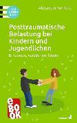 Cover-Bild zu Korittko, Alexander: Posttraumatische Belastung bei Kindern und Jugendlichen (eBook)