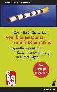 Cover-Bild zu Schweizer, Cornelie C: Vom blauen Dunst zum frischen Wind (eBook)