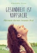 Cover-Bild zu Gesundheit ist Kopfsache von Stross, Alexandra