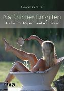 Cover-Bild zu Natürliches Entgiften (eBook) von Stross, Alexandra