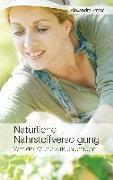 Cover-Bild zu Natürliche Nährstoffversorgung von Stross, Alexandra