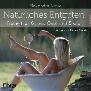 Cover-Bild zu Natürliches Entgiften (Audio Download) von Stross, Alexandra
