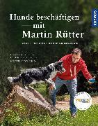 Cover-Bild zu Rütter, Martin: Hunde beschäftigen mit Martin Rütter (eBook)