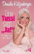 Cover-Bild zu Eine Tussi sagt 'Ja' (eBook) von Katzenberger, Daniela