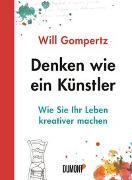 Cover-Bild zu Gompertz, Will: Denken wie ein Künstler