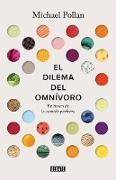 Cover-Bild zu Pollan, Michael: El dilema del omnivoro / The Omnivore's Dilemma: A Natural History of Four Meals
