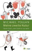 Cover-Bild zu Pollan, Michael: Meine zweite Natur