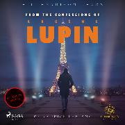 Cover-Bild zu Leblanc, Maurice: From The Confessions of Arsene Lupin (Audio Download)