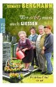 Cover-Bild zu Bergmann, Renate: Wer erbt, muss auch gießen