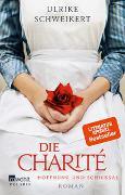 Cover-Bild zu Schweikert, Ulrike: Die Charité: Hoffnung und Schicksal