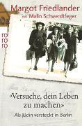 """Cover-Bild zu Friedlander, Margot: """"Versuche, dein Leben zu machen"""""""