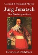 Cover-Bild zu Meyer, Conrad Ferdinand: Jürg Jenatsch (Großdruck)