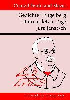 Cover-Bild zu Conrad Ferdinand Meyer: Gedichte / Huttens letzte Tage / Engelberg / Jürg Jenatsch