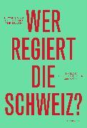 Cover-Bild zu Daum, Matthias: Wer regiert die Schweiz? (eBook)