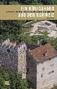 Cover-Bild zu Meier, Bruno: Ein Königshaus aus der Schweiz (eBook)