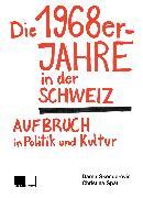 Cover-Bild zu Späti, Christina: Die 1968er-Jahre in der Schweiz (eBook)