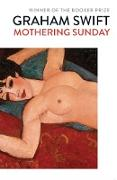 Cover-Bild zu Mothering Sunday (eBook) von Swift, Graham
