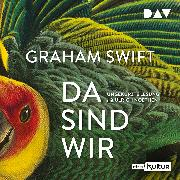 Cover-Bild zu Da sind wir (Audio Download) von Swift, Graham