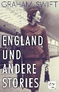 Cover-Bild zu England und andere Stories (eBook) von Swift, Graham