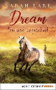Cover-Bild zu Lark, Sarah: Dream - Frei und ungezähmt (eBook)
