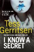 Cover-Bild zu Gerritsen, Tess: I Know a Secret