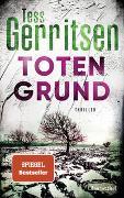 Cover-Bild zu Gerritsen, Tess: Totengrund