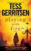 Cover-Bild zu Gerritsen, Tess: Playing with Fire