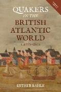 Cover-Bild zu Sahle, Esther: Quakers in the British Atlantic World, c.1660-1800