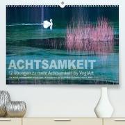 Cover-Bild zu VogtArt: Achtsamkeit, 12 Übungen zu mehr Achtsamkeit. (Premium, hochwertiger DIN A2 Wandkalender 2022, Kunstdruck in Hochglanz)