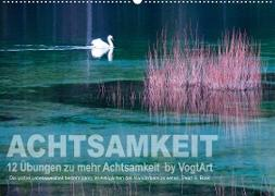 Cover-Bild zu VogtArt: Achtsamkeit, 12 Übungen zu mehr Achtsamkeit. (Wandkalender 2022 DIN A2 quer)