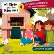 Cover-Bild zu Boie, Kirsten: Wir Kinder aus dem Möwenweg 4. Wir haben Kaninchenbabys und andere Geschichten