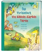 Cover-Bild zu Funke, Cornelia: Das Vorlesebuch von kleinen starken Tieren