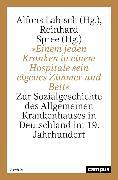 Cover-Bild zu Tennstedt, Florian (Beitr.): »Einem jeden Kranken in einem Hospitale sein eigenes Zimmer und Bett« (eBook)