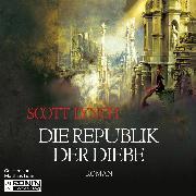 Cover-Bild zu Die Republik der Diebe - Gentleman Bastard 3 (Ungekürzt) (Audio Download) von Lynch, Scott