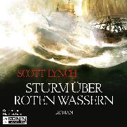 Cover-Bild zu Sturm über roten Wassern - Gentleman Bastard 2 (Ungekürzt) (Audio Download) von Lynch, Scott