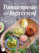 Cover-Bild zu Oswald, Susanne: Tomatenpesto und Ingwersenf (eBook)