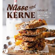 Cover-Bild zu Ertl, Kathrin: Nüsse und Kerne (eBook)