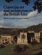 Cover-Bild zu Norton, Christopher (Hrsg.): Cistercian Art and Architecture in the British Isles