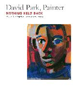 Cover-Bild zu Bigelow, Helen Park: David Park, Painter: Nothing Held Back