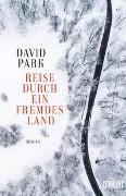 Cover-Bild zu Park, David: Reise durch ein fremdes Land