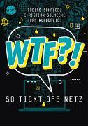 Cover-Bild zu Schrödel, Tobias: WTF?! So tickt das Netz