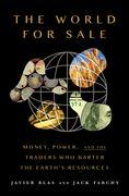Cover-Bild zu Blas, Javier: The World for Sale: Money, Power, and the Traders Who Barter the Earth's Resources