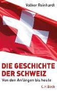 Cover-Bild zu Die Geschichte der Schweiz von Reinhardt, Volker