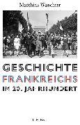 Cover-Bild zu Waechter, Matthias: Geschichte Frankreichs im 20. Jahrhundert (eBook)