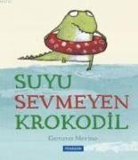 Cover-Bild zu Merino, Gemma: Suyu Sevmeyen Krokodil