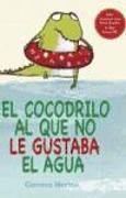 Cover-Bild zu Merino, Gemma: El Cocodrilo Al Que No Le Gustaba El Agua