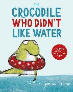 Cover-Bild zu Merino, Gemma: The Crocodile Who Didn't Like Water